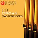 111 Organ Masterpieces/Various Artists