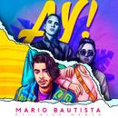 AY! (feat. VICE MENTA)/Mario Bautista