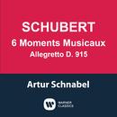 Schubert: 6 Moments musicaux, D. 780 & Allegretto, D. 915/Artur Schnabel