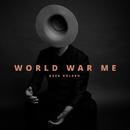 World War Me/Greg Holden