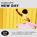 New Day (feat. Choyce, R. Cory Johnson, John Lumpkin & Torrey Tate)/Studio Caffé