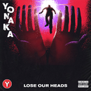 Lose Our Heads/YONAKA