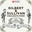 Gilbert & Sullivan: Highlights from - The Pirates of Penzance, The Mikado & The Gondoliers/Various Artists