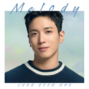 Melody/ジョン・ヨンファ(from CNBLUE)