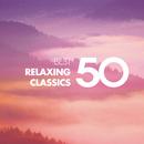 50 Best Relaxing Classics/Various Artists