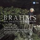 Brahms: Ein deutsches Requiem/Sir Simon Rattle