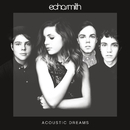 Acoustic Dreams/Echosmith