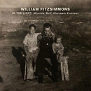 In the Light: Mission Bell Alternate Versions/William Fitzsimmons