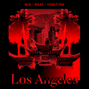 Big Beat Ignition: Los Angeles/Various Artists