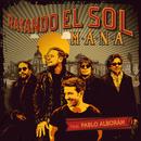 Rayando El Sol (feat. Pablo Alborán)/Maná