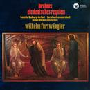 Brahms: Ein deutsches Requiem, Op. 45 (Live at Stockholm Concert Hall, 1948)/Wilhelm Furtwängler