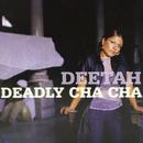 Deadly Cha Cha/Deetah