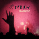 What About Me?/Takida