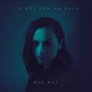 I'm Not Coming Back/Meg Mac
