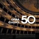 50 Best Opera Classics/Various Artists