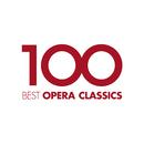 100 Best Opera Classics/Various Artists