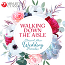 Walking Down the Aisle: Classical Music Wedding Favorites/Various Artists