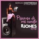 Princesa de mi cuento (feat. Crow El Legendario & Bjones) [Bjones Remix]/Sergio Contreras