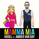 Mamma Mia (feat. Amber Van Day)/HUGEL