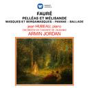 Fauré: Pelléas et Mélisande, Masques et bergamasques, Pavane & Ballade pour piano et orchestre/Armin Jordan