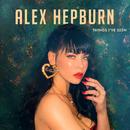Things I've Seen/Alex Hepburn