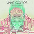 Internet Arms/Diane Coffee