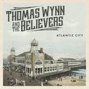 Atlantic City/Thomas Wynn and The Believers