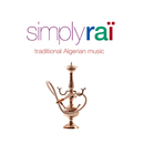 Simply Raï: Traditional Algerian Music/Various Artists