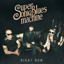 Right Now/Supersonic Blues Machine