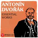 Antonín Dvorák: Essential Works/Various Artists