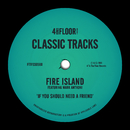 If You Should Need A Friend (feat. Mark Anthoni)/Fire Island