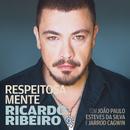 Respeitosa Mente (with João Paulo Esteves da Silva & Jarrod Cagwin)/Ricardo Ribeiro