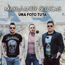 Una foto tuya (feat. Andy & Lucas)/Maki