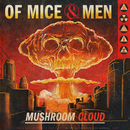 Mushroom Cloud/Of Mice & Men