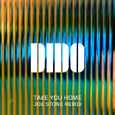 Take You Home (Joe Stone Remix)/Dido