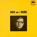 Juha Watt Vainio/Juha Vainio