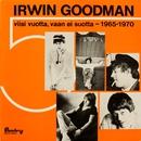 Viisi vuotta, vaan ei suotta - 1965-1970/Irwin Goodman