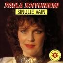 Sinulle vain/Paula Koivuniemi