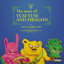The Story of Yum Yum and Dragon/The Flaming Lips