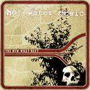 The New What Next (2018 Remaster)/Hot Water Music