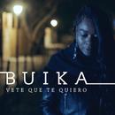 Vete que te quiero/Buika