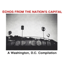 Echos From the Nation's Capital: A Washington, D.C. Compilation/Various Artists