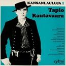 Kansanlauluja 1/Tapio Rautavaara