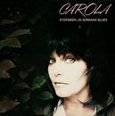 Sydämeen jäi soimaan blues/Carola
