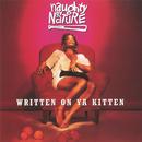Written on Ya Kitten/Naughty By Nature