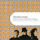 What's on Your Mind (Pure Energy)/Information Society