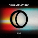 Give/You Me At Six