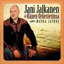 Matka jatkuu/Jani Jalkanen ja Hänen Orkesterinsa