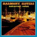 Sataman valot/Harmony Sisters