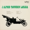 J. Alfred Tannerin lauluja/Various Artists
